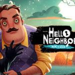تحميل لعبة Hello Neighbor للكمبيوتر والموبايل برابط مباشر